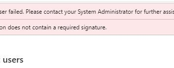 Import user failed. Please contact your System Administrator for further assistance. Transaction does not contain a required signature.