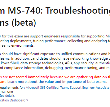 I am out in beta: MS-740: Troubleshooting Microsoft Teams